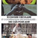 Économie circulaire et coopération décentralisée : des clés pour agir