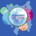 Le Grand Paris Circulaire – Edition 2018 !