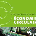 Dossier spécial du BRGM sur l'économie circulaire