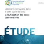 Étude | L'économie circulaire dans le petit cycle de l'eau : la réutilisation des eaux usées traitées