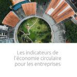 Étude I Les indicateurs de l'économie circulaire pour les entreprises