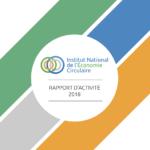 Rapport d'activité 2018 de l'Institut National de l'Économie Circulaire