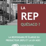 La Responsabilité Élargie du Producteur (REP) : Quésaco ? Quels changements avec la loi Economie Circulaire ?